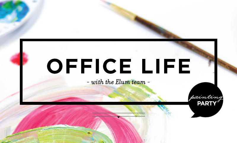 Office Life : Elum Paint Party